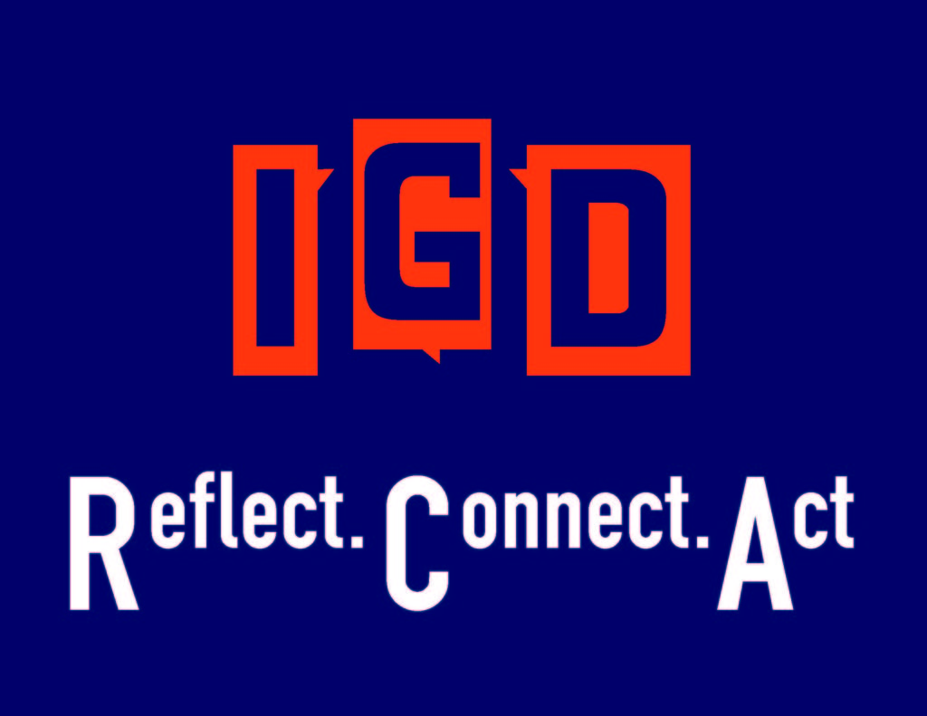 I G D : Reflect. Connect. Act.