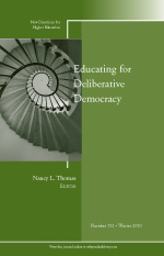 Educating for Deliberative Democracy, New Directions for Higher Education, Number 152, Winter 2010