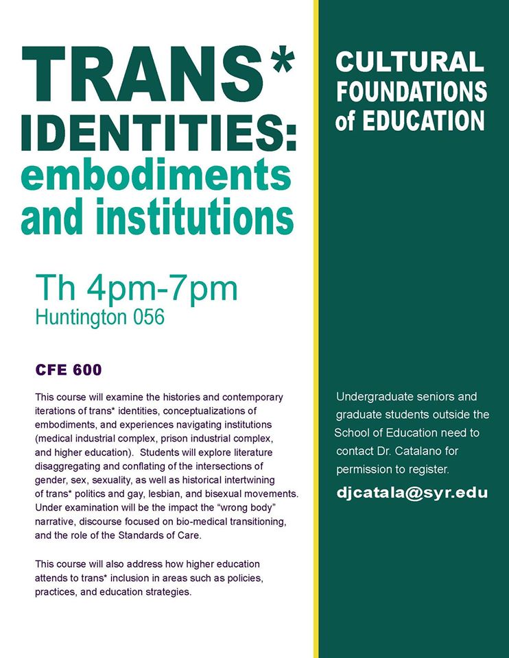 CFE 600 Trans Identities: Embodiments & Institutions taught by Dr. Chase Catalano